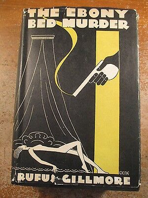 The Ebony Bed Murder 1St Edition Stated 1932 Rufus Gillmore In Dj With Gene Art