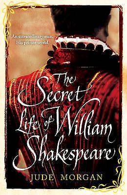 The Secret Life of William Shakespeare by Jude Morgan, Book, New Paperback