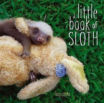 NEW A Little Book of Sloth By Lucy Cooke Hardcover Free Shipping