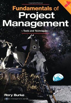 Fundamentals of Project Management: Tools and Techniq... by Rory Burke Paperback