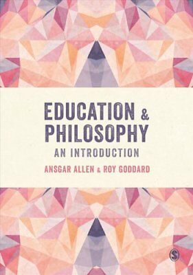 Education and Philosophy: An Introduction by Ansgar Allen, Roy Goddard...