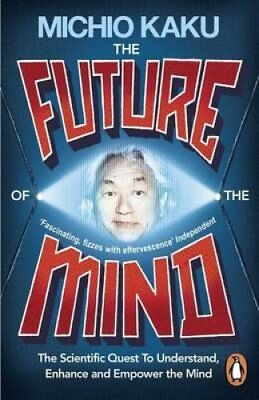 The Future of the Mind The Scientific Quest to Understand, Enha... 9780141975870