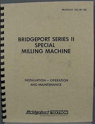 Bridgeport Series II Special Milling Machine Operation. & Maintenance Manual