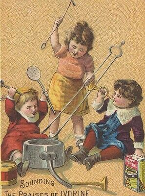 Victorian Tradecard SOUNDING Praises of IVORINE Kids Playing Music on Pots & Pan