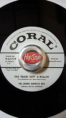 "Johnny Burnette Trio 45 Re ""the Train Kept A-Rollin'"" Coral Rockabilly 2-Sider"