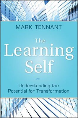 The Learning Self: Understanding the Potential for Transformation by Mark...