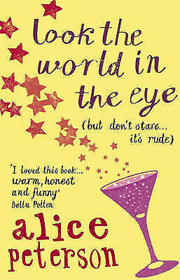 Look the World in the Eye by Alice Peterson, New Book (Paperback)