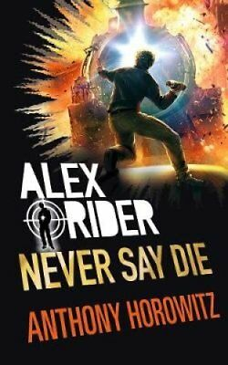 Never Say Die by Anthony Horowitz (Hardback, 2017)