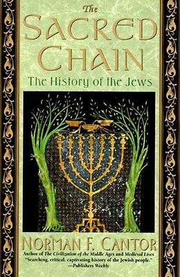 The Sacred Chain: The History of the Jews by Norman F. Cantor