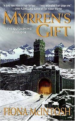 Myrrens Gift (The Quickening, Book 1) by Fiona McIntosh