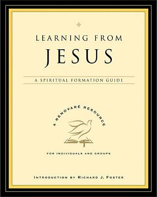 Learning from Jesus: A Spiritual Formation Guide (A Renovare Resource) by Lynda