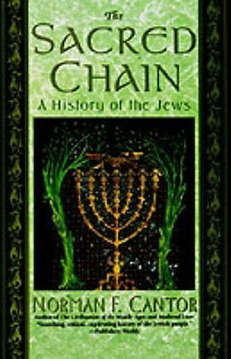 The Sacred Chain: History of the Jews, The by Norman F. Cantor