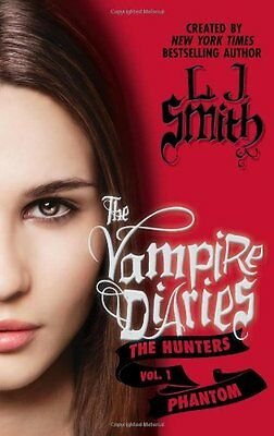 The Vampire Diaries: The Hunters: Phantom by L. J. Smith