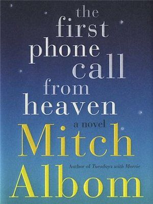 The First Phone Call from Heaven: A Novel by Mitch Albom