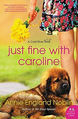 Just Fine with Caroline: A Cold River Novel by Annie England Noblin