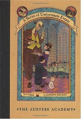 The Austere Academy (A Series of Unfortunate Events, Book 5) by Lemony Snicket