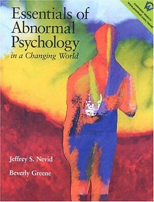 Essentials of Abnormal Psychology in a Changing World by Jeffrey S. Nevid Ph.D.,