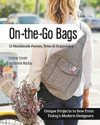 On the Go Bags 15 Handmade Purses, Totes and Organizers 9781617451300