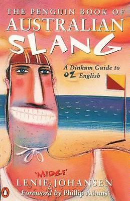 The Penguin Book of Australian Slang - A Dinkum Gu