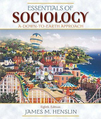 Essentials of Sociology: A Down-to-Earth Approach (8th Edition) by James M. Hens