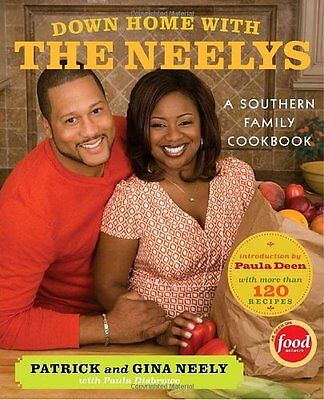 Down Home with the Neelys: A Southern Family Cookbook by Pat Neely, Gina Neely,