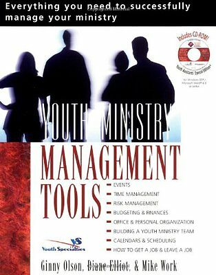 Youth Ministry Management Tools by Ginny Olson, Diane Elliot, Mike Work
