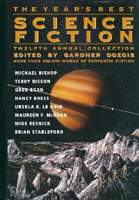 The Years Best Science Fiction: Twelfth Annual Collection by Dozois, Gardner R.