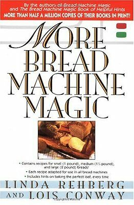 More Bread Machine Magic : More Than 140 New Recipes From the Authors of Bread M