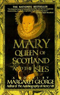 Mary Queen of Scotland and The Isles: A Novel by Margaret George