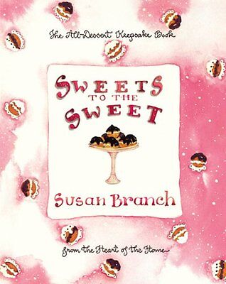 Sweets to the Sweet: A Keepsake Book from the Heart of the Home by Susan Branch