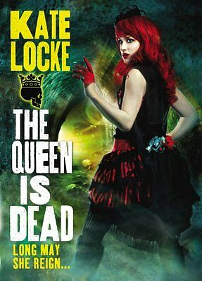 The Queen Is Dead (The Immortal Empire) by Kate Locke