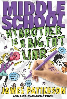 Middle School: My Brother Is a Big, Fat Liar by James Patterson, Lisa Papademetr