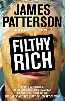 Filthy Rich: A Powerful Billionaire, the Sex Scandal that Undid Him, and All the