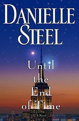 Until the End of Time: A Novel by Danielle Steel