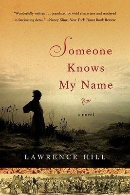 Someone Knows My Name: A Novel by Lawrence Hill