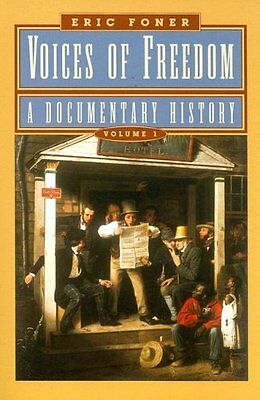 Voices of Freedom: A Documentary History (Vol. 1) by Foner, Eric