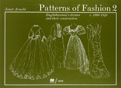 Patterns of Fashion: v. 2 1860-1940 by Janet Arnold 9780333136072
