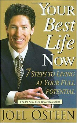 Your Best Life Now: 7 Steps to Living at Your Full Potential by Joel Osteen