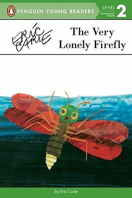 The Very Lonely Firefly (Penguin Young Readers, Level 2) by Eric Carle
