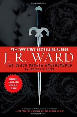 The Black Dagger Brotherhood: An Insiders Guide by J.R. Ward