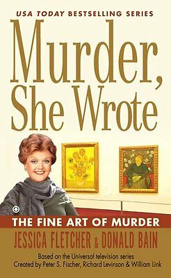 The Fine Art of Murder (Murder, She Wrote, Book 36) by Jessica Fletcher, Donald