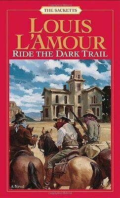 Ride the Dark Trail: The Sacketts: A Novel by Louis LAmour