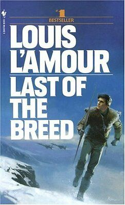 Last of the Breed: A Novel by Louis LAmour
