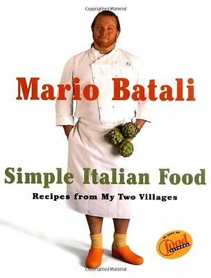 Mario Batali Simple Italian Food: Recipes from My Two Villages by Mario Batali