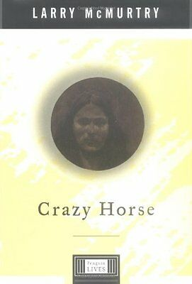 Crazy Horse: A Penguin Lives Biography by Larry McMurtry