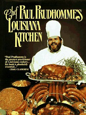 Chef Paul Prudhommes Louisiana Kitchen by Paul Prudhomme