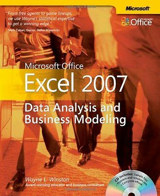 Microsoft Office Excel 2007: Data Analysis and Business Modeling (Business S