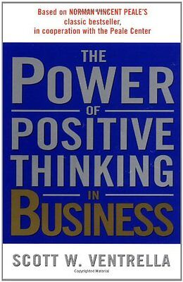 The Power of Positive Thinking in Business: 10 Traits for Maximum Results by Sco