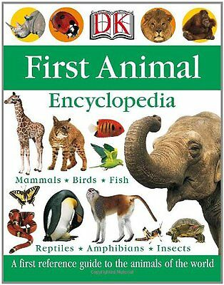 First Animal Encyclopedia (Dk First Reference) by DK Publishing