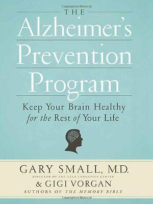 The Alzheimers Prevention Program: Keep Your Brain Healthy for the Rest of Your